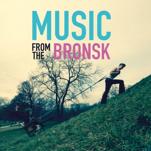 Music from the Bronsk